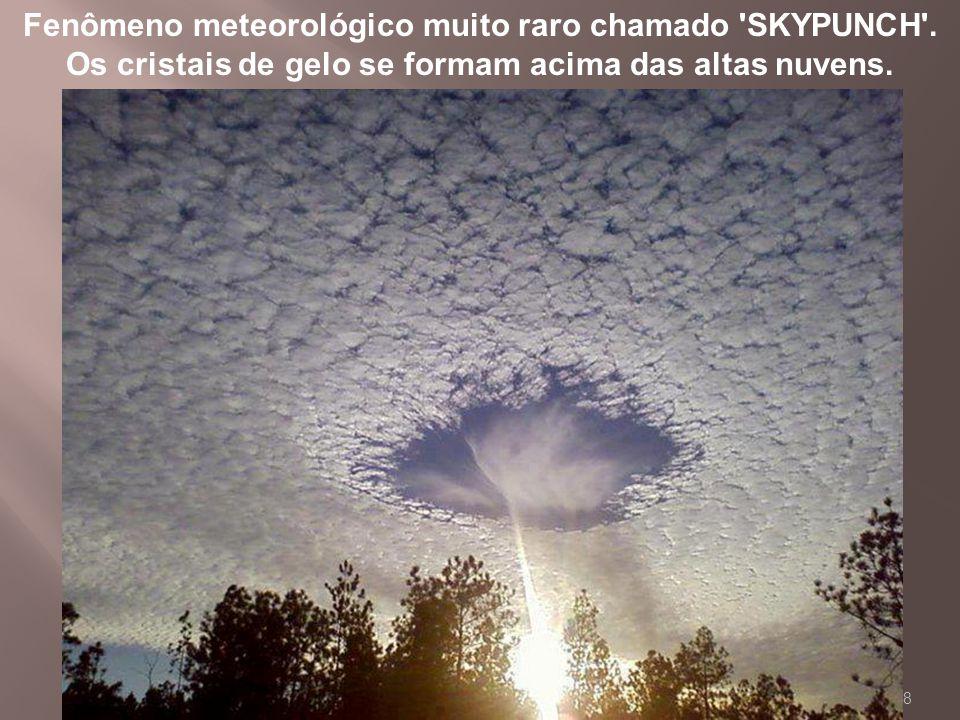 8 Fenômeno meteorológico muito raro chamado SKYPUNCH .