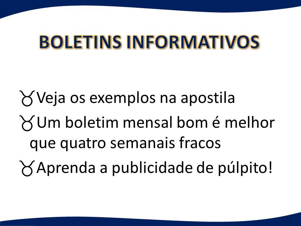 _Veja os exemplos na apostila _Um boletim mensal bom é melhor que quatro semanais fracos _Aprenda a publicidade de púlpito!
