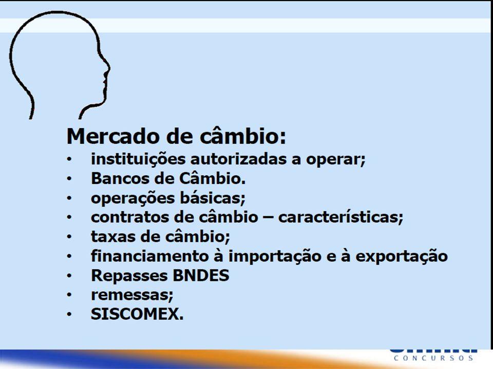 Prof Cabral - TJDFT9 Câmbio é a operação de troca de moeda de um país pela moeda de outro país.