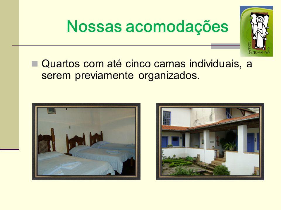 Nossas acomodações Quartos com até cinco camas individuais, a serem previamente organizados.