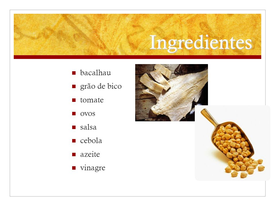 Ingredientes bacalhau grão de bico tomate ovos salsa cebola azeite vinagre