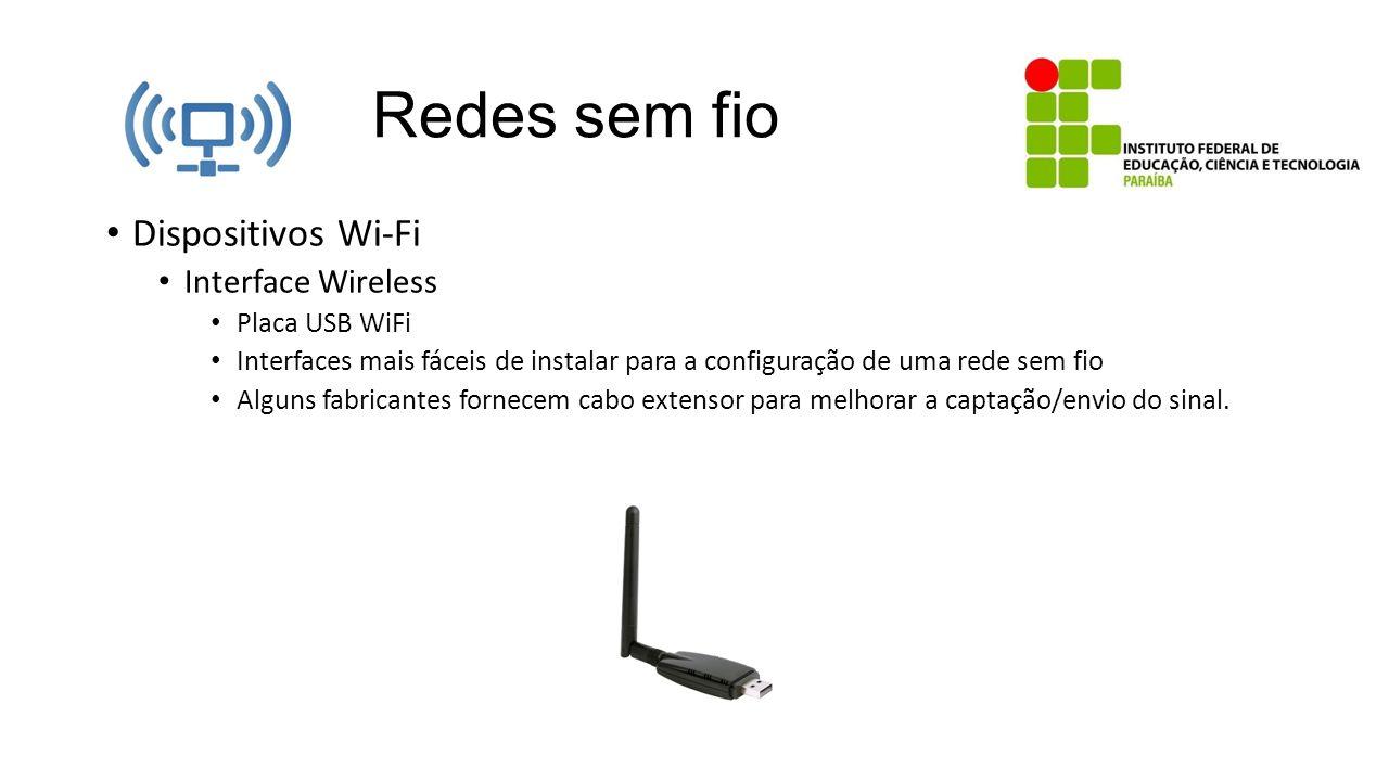 Redes sem fio Dispositivos Wi-Fi Interface Wireless Placa USB WiFi Interfaces mais fáceis de instalar para a configuração de uma rede sem fio Alguns f
