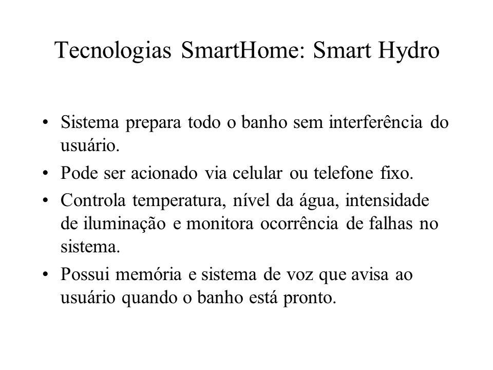 Tecnologias SmartHome: Smart Hydro Sistema prepara todo o banho sem interferência do usuário. Pode ser acionado via celular ou telefone fixo. Controla