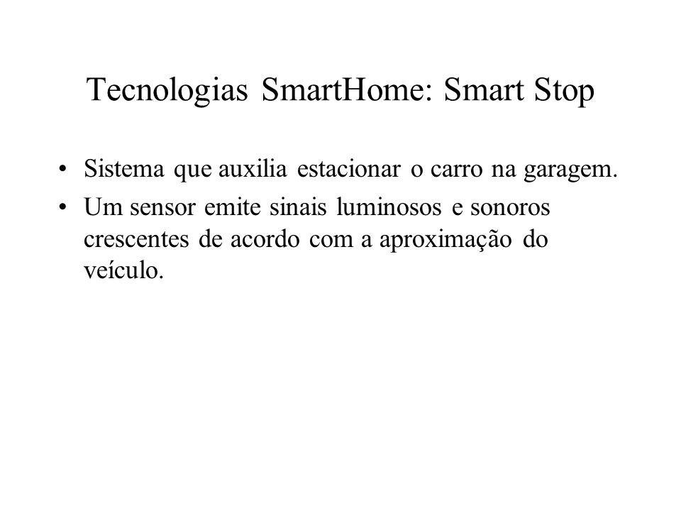 Tecnologias SmartHome: Smart Stop Sistema que auxilia estacionar o carro na garagem. Um sensor emite sinais luminosos e sonoros crescentes de acordo c