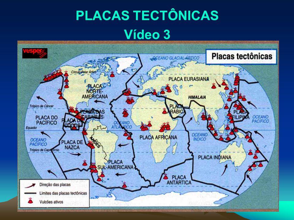 PLACAS TECTÔNICAS Vídeo 3