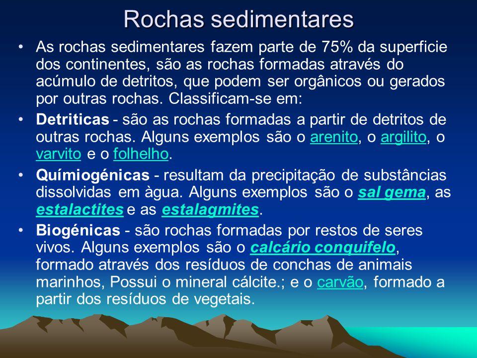 Rochas sedimentares As rochas sedimentares fazem parte de 75% da superficie dos continentes, são as rochas formadas através do acúmulo de detritos, qu