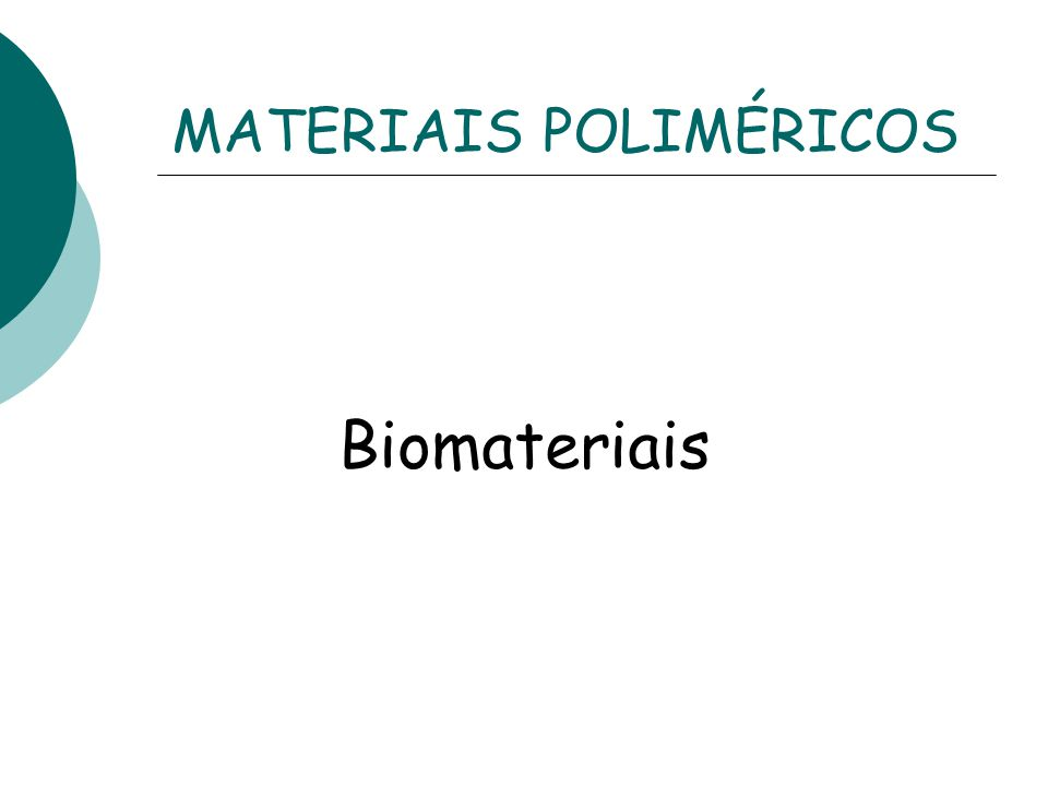 Naturais Polímero Sintéticos Celulose Quitosana Colágeno Gelatina Borracha natural Couro