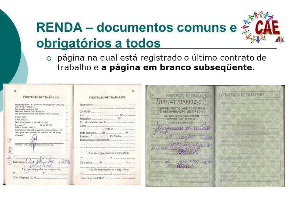 RENDA – documentos comuns e obrigatórios a todos página na qual está registrado o último contrato de trabalho e a página em branco subseqüente.