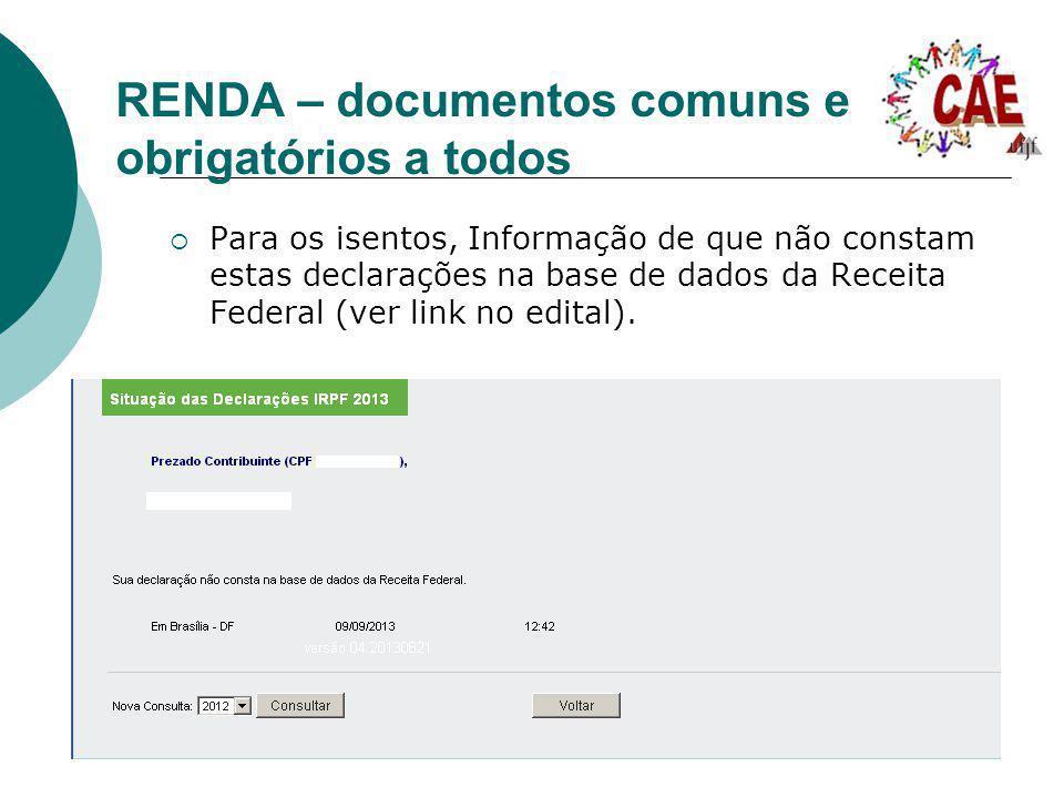 RENDA – documentos comuns e obrigatórios a todos Para os isentos, Informação de que não constam estas declarações na base de dados da Receita Federal