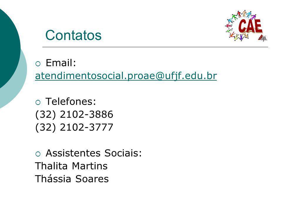 Contatos Email: atendimentosocial.proae@ufjf.edu.br Telefones: (32) 2102-3886 (32) 2102-3777 Assistentes Sociais: Thalita Martins Thássia Soares