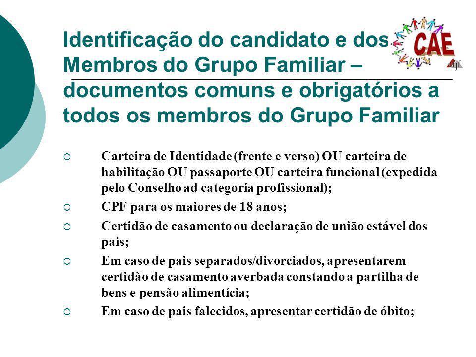 Identificação do candidato e dos Membros do Grupo Familiar – documentos comuns e obrigatórios a todos os membros do Grupo Familiar Carteira de Identid