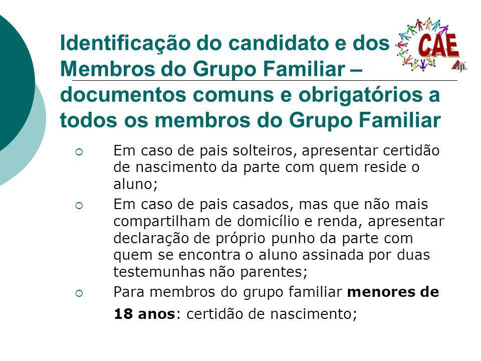 Identificação do candidato e dos Membros do Grupo Familiar – documentos comuns e obrigatórios a todos os membros do Grupo Familiar Em caso de pais sol