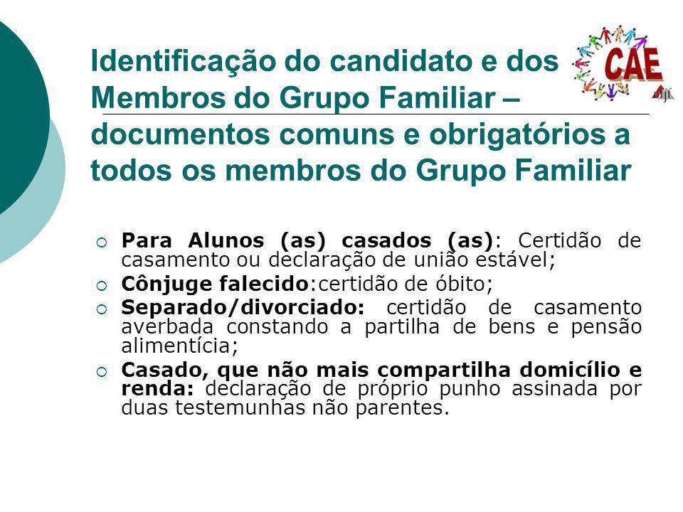 Identificação do candidato e dos Membros do Grupo Familiar – documentos comuns e obrigatórios a todos os membros do Grupo Familiar Para Alunos (as) ca
