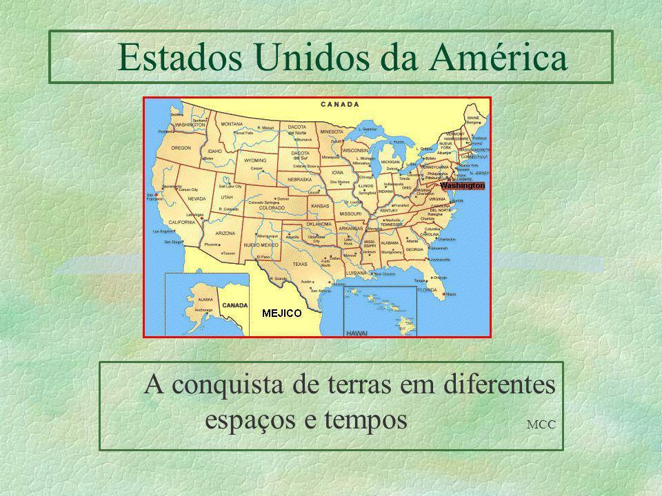 Estados Unidos da América A conquista de terras em diferentes espaços e tempos MCC