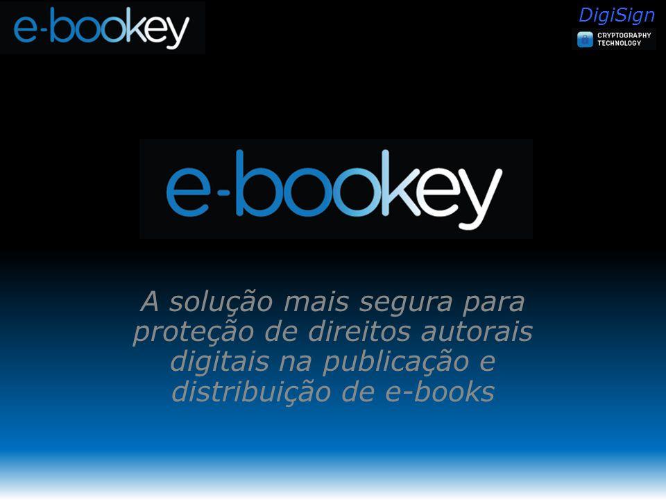 DigiSign A solução mais segura para proteção de direitos autorais digitais na publicação e distribuição de e-books