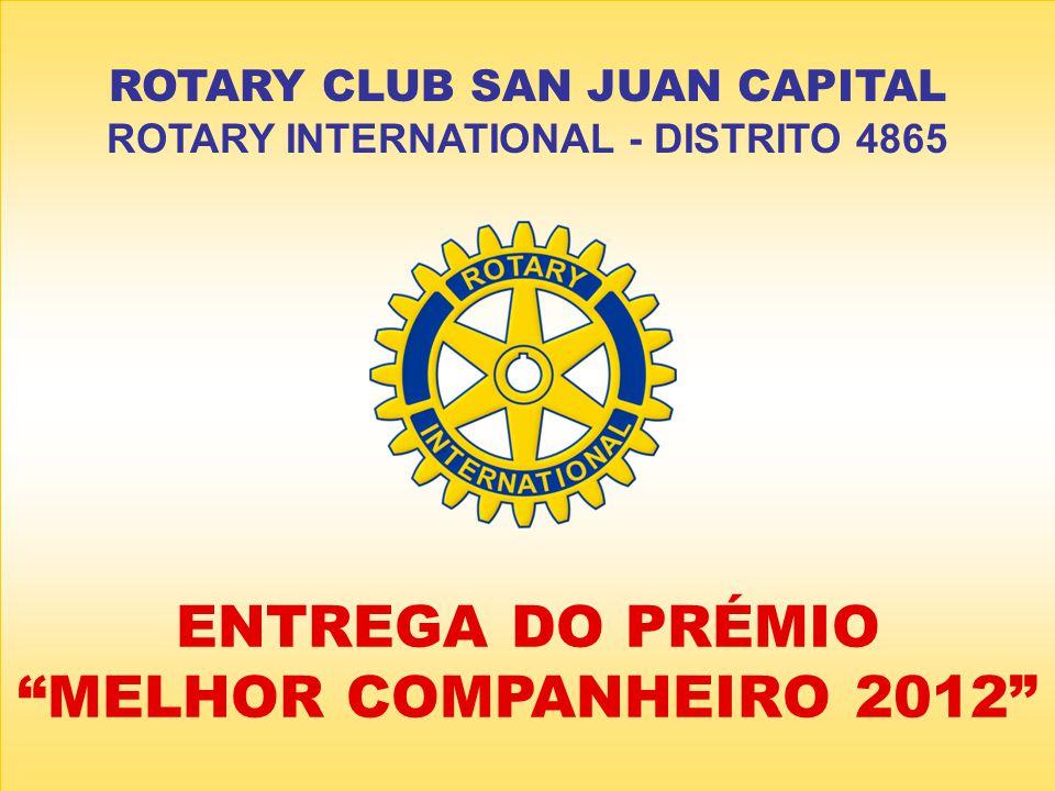 ENTREGA DO PRÉMIO MELHOR COMPANHEIRO 2012 ROTARY CLUB SAN JUAN CAPITAL ROTARY INTERNATIONAL - DISTRITO 4865