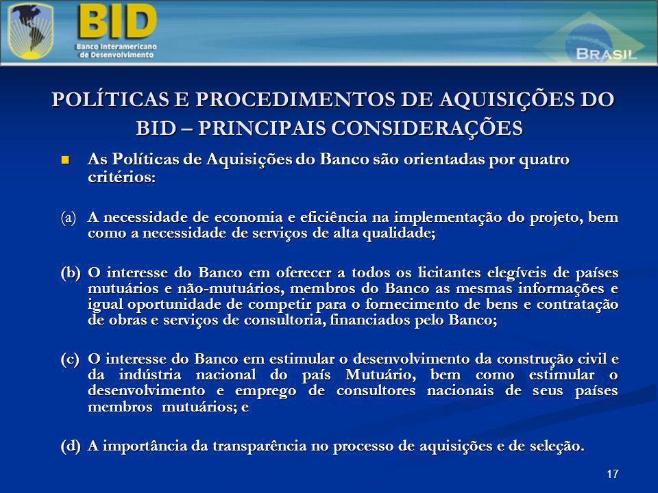 17 POLÍTICAS E PROCEDIMENTOS DE AQUISIÇÕES DO BID – PRINCIPAIS CONSIDERAÇÕES POLÍTICAS E PROCEDIMENTOS DE AQUISIÇÕES DO BID – PRINCIPAIS CONSIDERAÇÕES