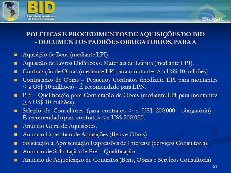 51 POLÍTICAS E PROCEDIMENTOS DE AQUISIÇÕES DO BID - DOCUMENTOS PADRÕES OBRIGATORIOS, PARA A Aquisição de Bens (mediante LPI). Aquisição de Bens (media