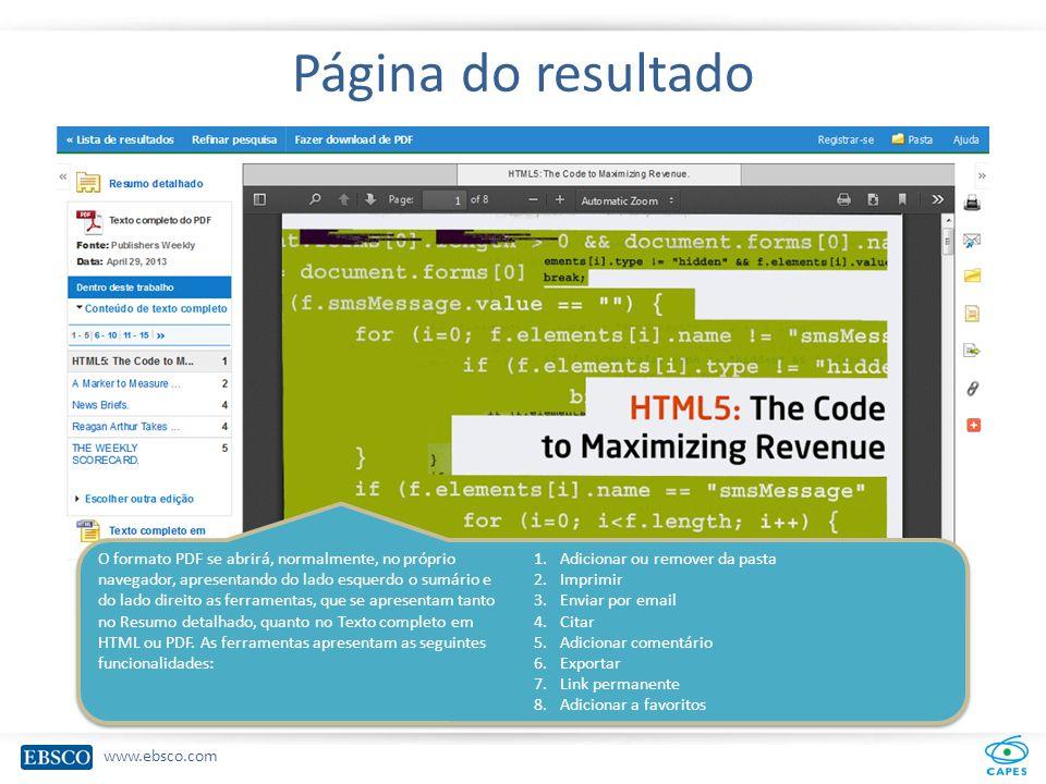 www.ebsco.com Página do resultado O formato PDF se abrirá, normalmente, no próprio navegador, apresentando do lado esquerdo o sumário e do lado direito as ferramentas, que se apresentam tanto no Resumo detalhado, quanto no Texto completo em HTML ou PDF.