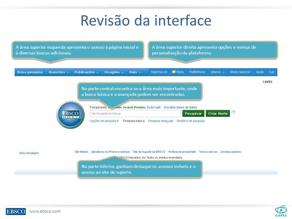 www.ebsco.com Revisão da interface A área superior esquerda apresenta o acesso à página inicial e à diversas buscas adicionais.