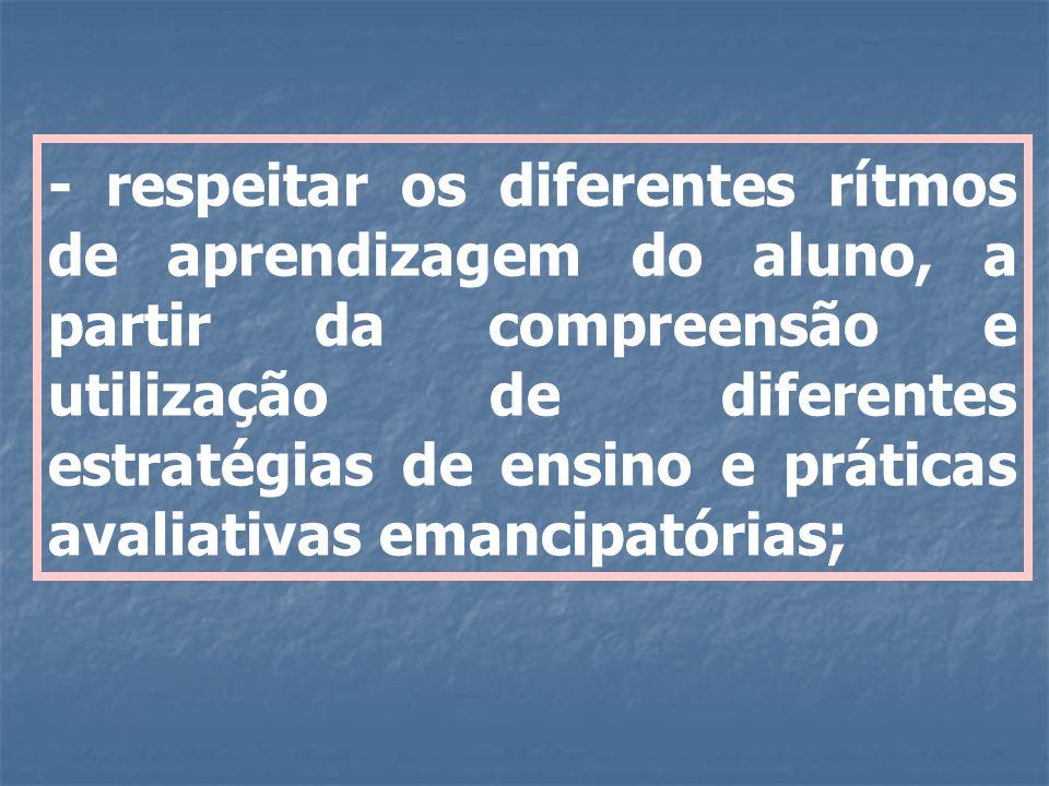 - superar a organização do ensino por etapas, assumindo uma concepção dialética de aprendizagem.