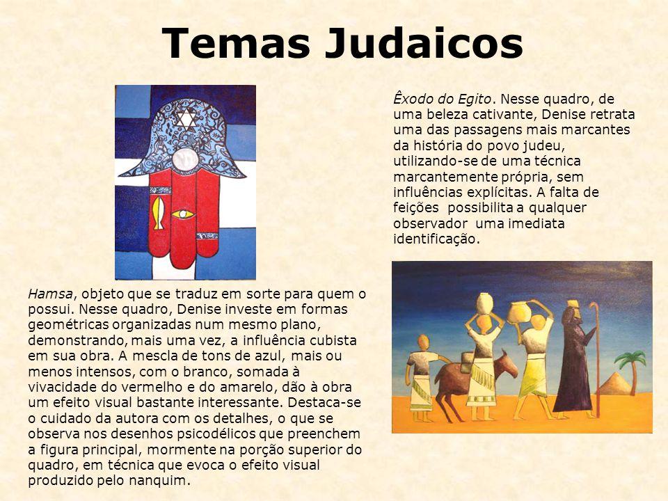 Temas Judaicos Hamsa, objeto que se traduz em sorte para quem o possui. Nesse quadro, Denise investe em formas geométricas organizadas num mesmo plano