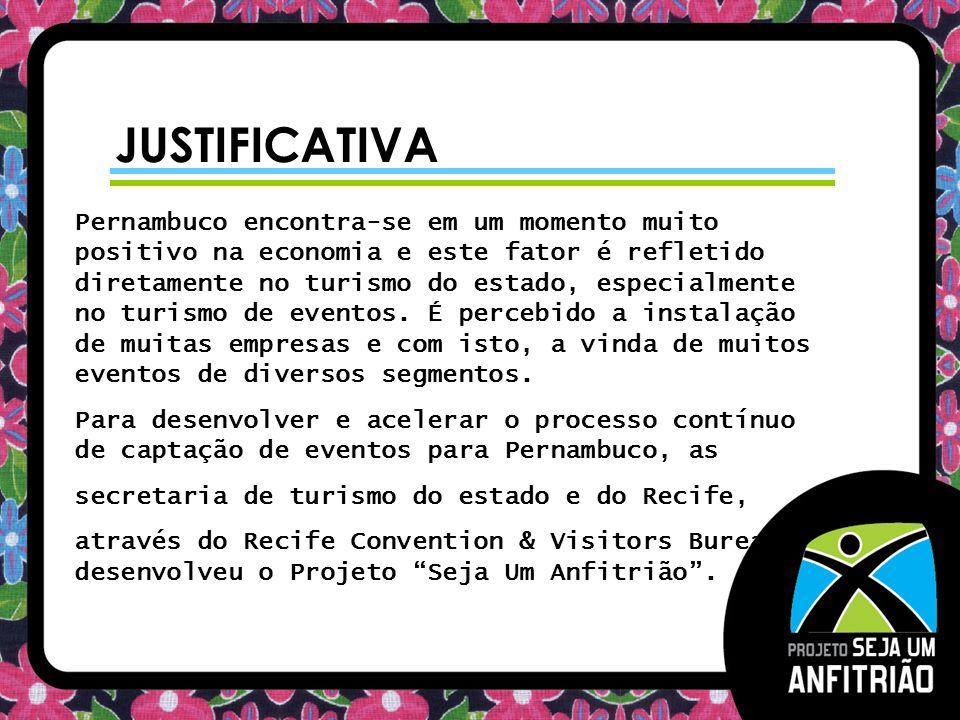 JUSTIFICATIVA Pernambuco encontra-se em um momento muito positivo na economia e este fator é refletido diretamente no turismo do estado, especialmente
