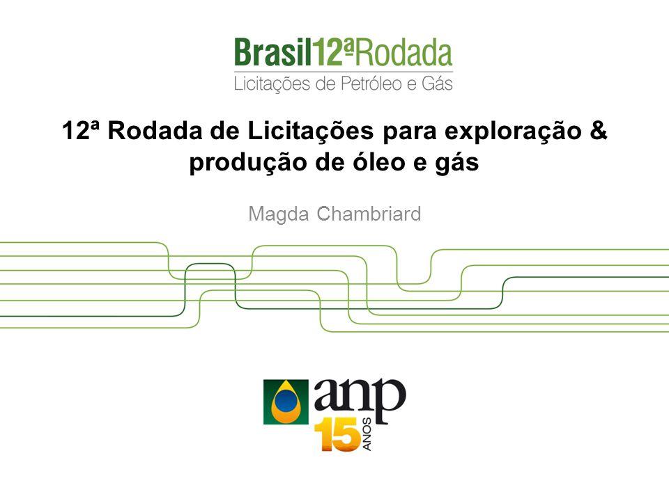 Magda Chambriard 12ª Rodada de Licitações para exploração & produção de óleo e gás