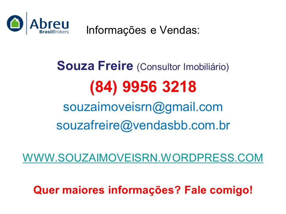 Informações e Vendas: Souza Freire (Consultor Imobiliário) (84) 9956 3218 souzaimoveisrn@gmail.com souzafreire@vendasbb.com.br WWW.SOUZAIMOVEISRN.WORDPRESS.COM Quer maiores informações.