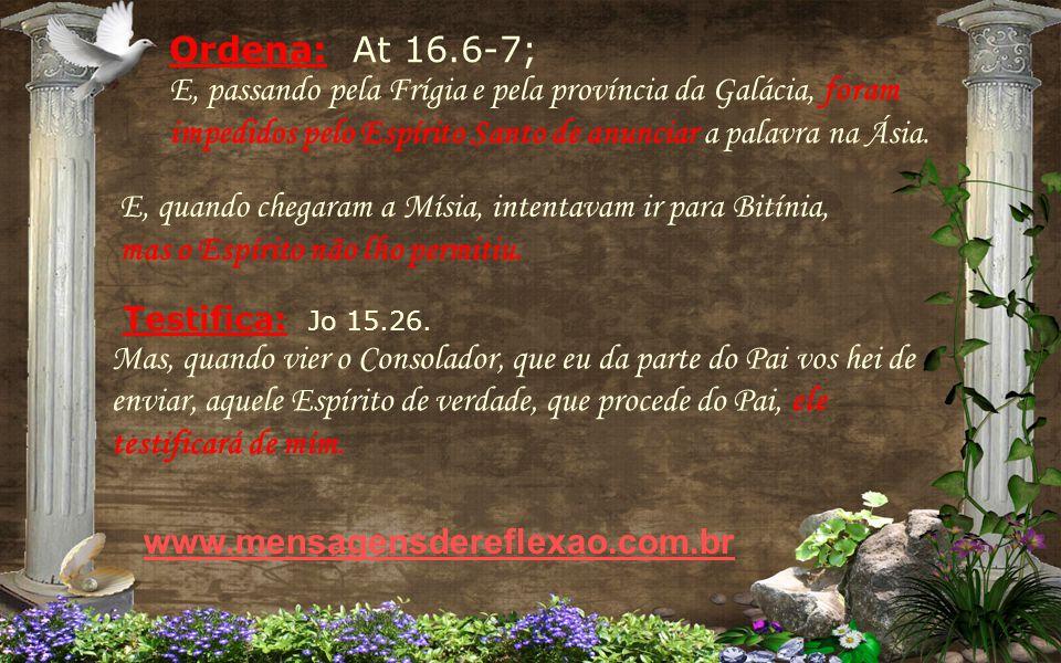 Fala: Ap 2.7; At 13.2; Quem tem ouvidos, ouça o que o Espírito diz às igrejas: Ao que vencer, dar-lhe-ei a comer da árvore da vida, que está no meio do paraíso de Deus.