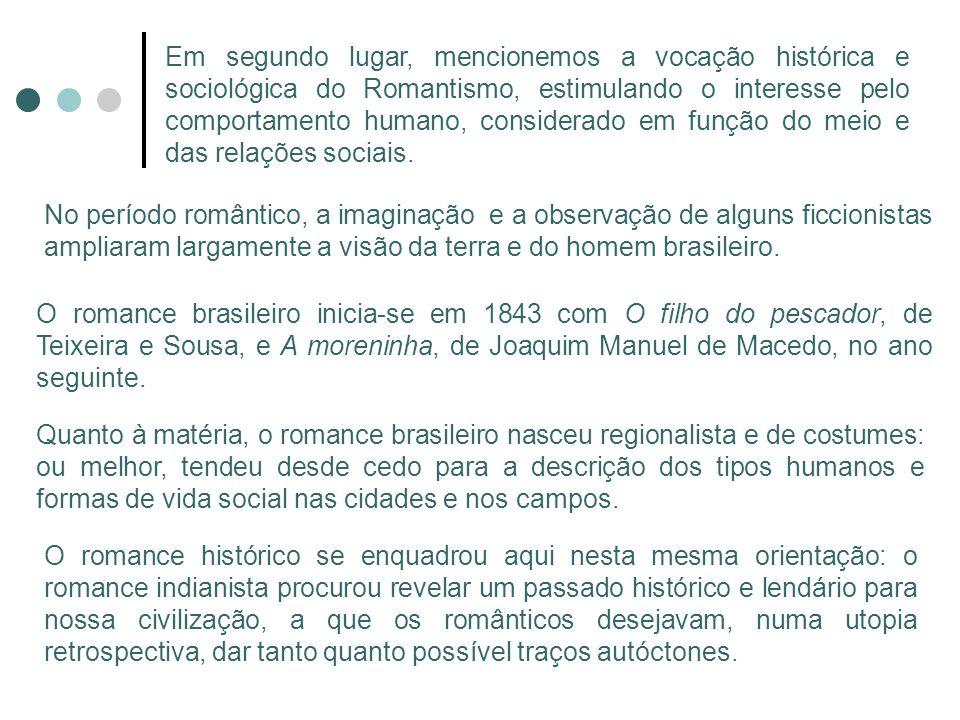 ROMANCES HISTÓRICOS As Minas de prata (1865), Alfarrábios (1873), A guerra dos mascates (1873) O TEATRO ROMÂNTICO MARTINS PENA (1815-1848) VIDA: Nasceu no Rio de Janeiro, numa família sem posses.