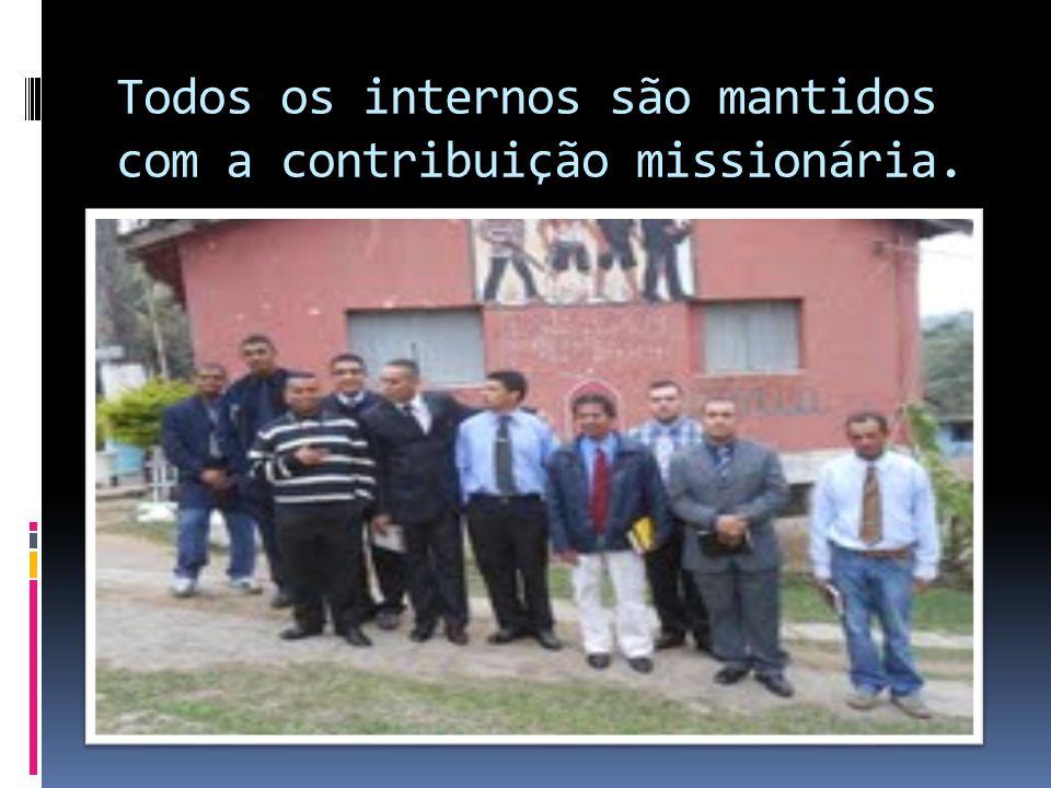 Todos os internos são mantidos com a contribuição missionária.