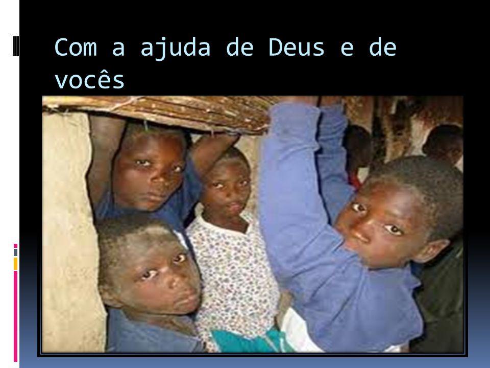 Com a ajuda de Deus e de vocês