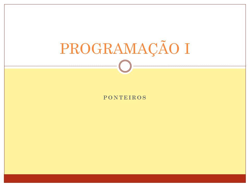 Aritmética de Ponteiros Programação I 12 int main (void){ int v[2]; int *p; p = v; p = p + 1; *p = 5; return 0; } VariávelEndereçoConteúdo v[0]0.