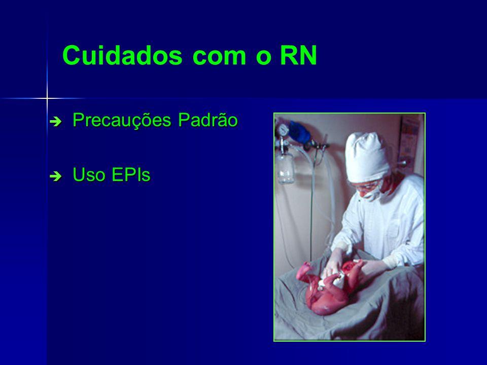 Cuidados com o RN Precauções Padrão Precauções Padrão Uso EPIs Uso EPIs