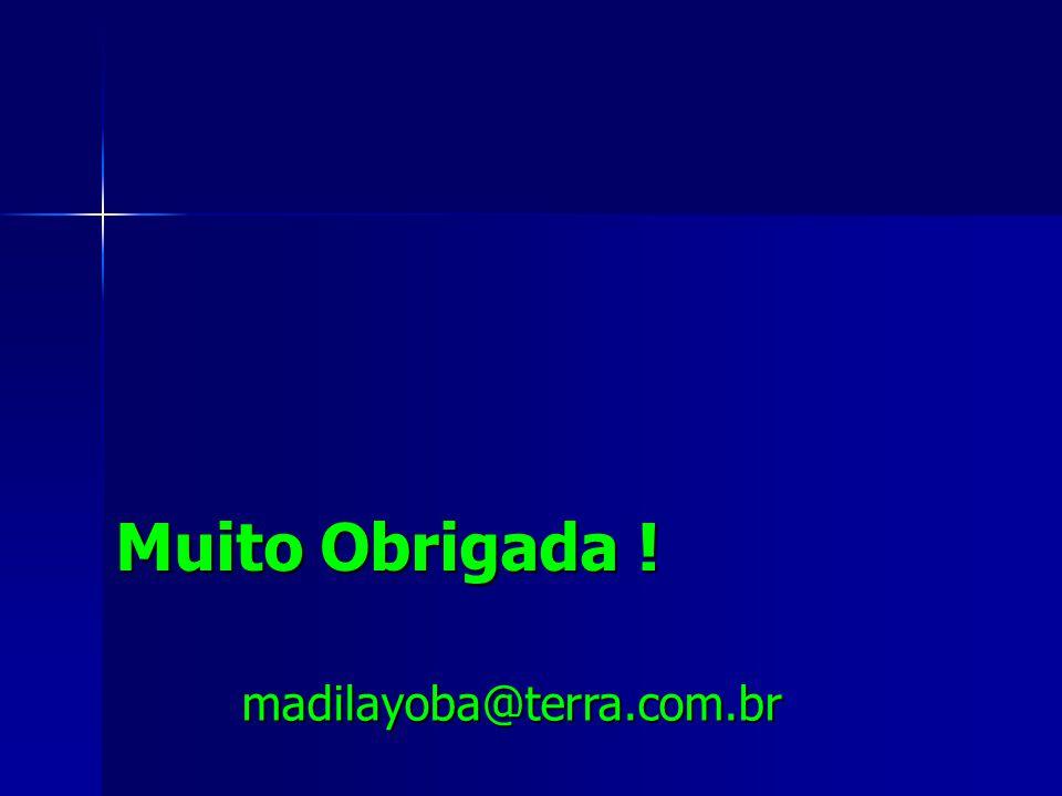 Muito Obrigada ! madilayoba@terra.com.br