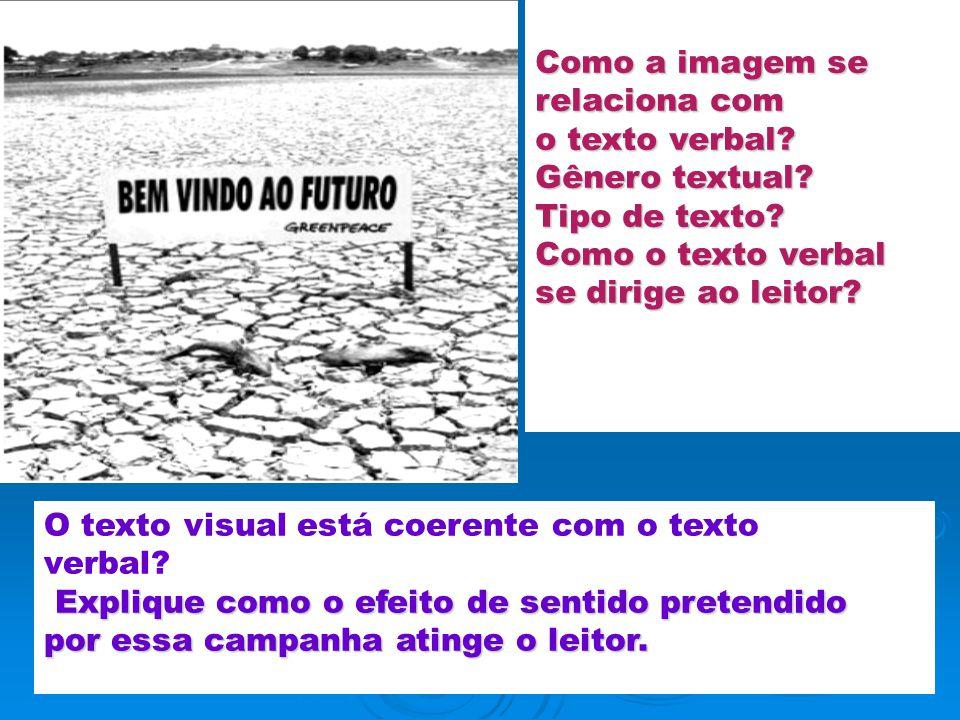 O texto visual está coerente com o texto verbal? Explique como o efeito de sentido pretendido Explique como o efeito de sentido pretendido por essa ca