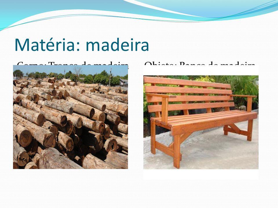 Matéria: madeira Corpo: Tronco de madeiraObjeto: Banco de madeira