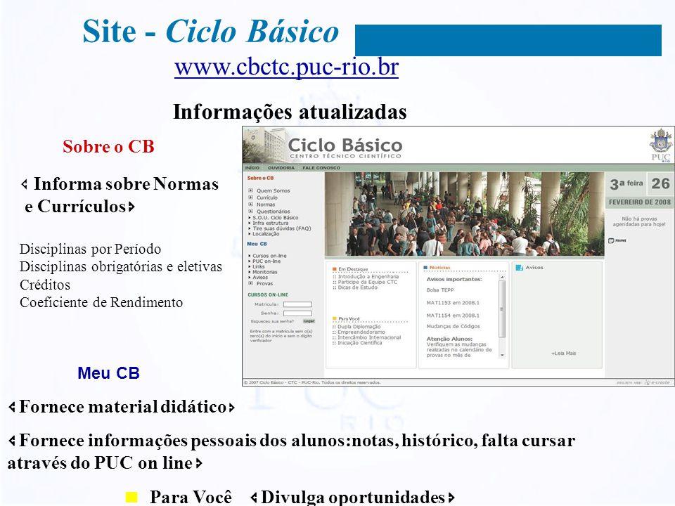 www.cbctc.puc-rio.br Informações atualizadas Para Você Divulga oportunidades Informa sobre Normas e Currículos Disciplinas por Período Disciplinas obr