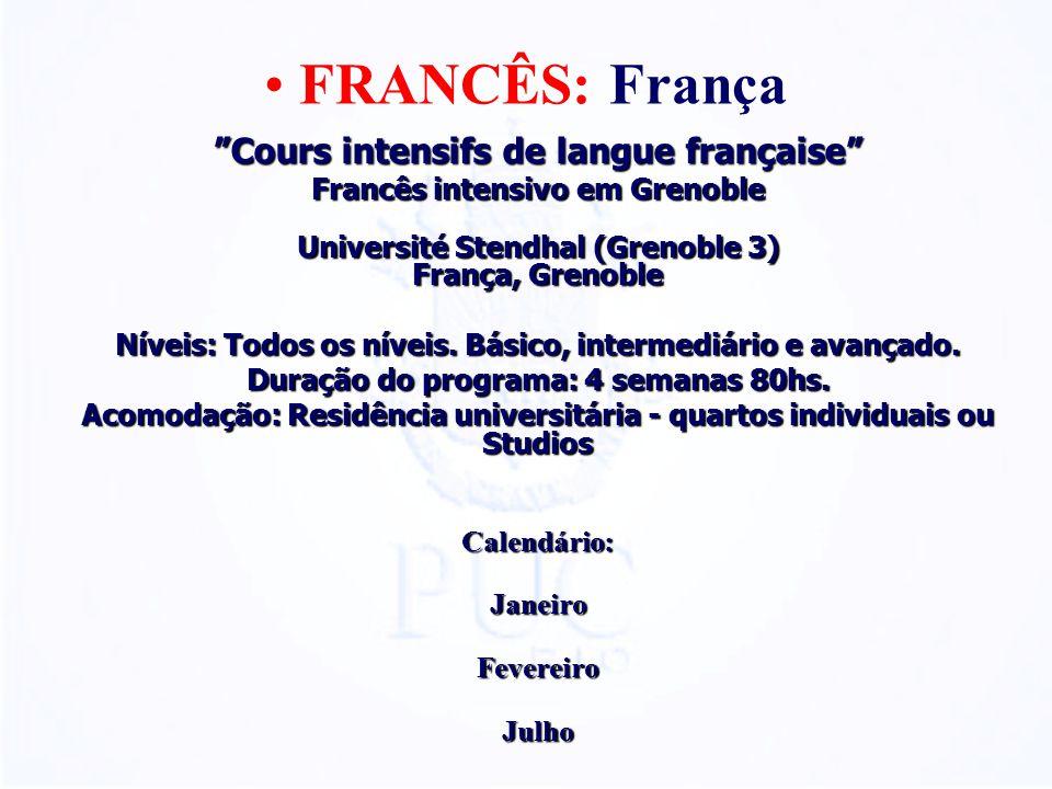 FRANCÊS: França Cours intensifs de langue française Francês intensivo em Grenoble Université Stendhal (Grenoble 3) França, Grenoble Níveis: Todos os níveis.