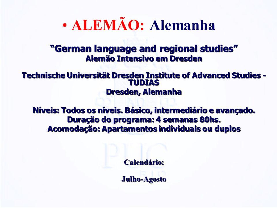 ALEMÃO: Alemanha German language and regional studies Alemão Intensivo em Dresden Technische Universität Dresden Institute of Advanced Studies - TUDIAS Dresden, Alemanha Níveis: Todos os níveis.