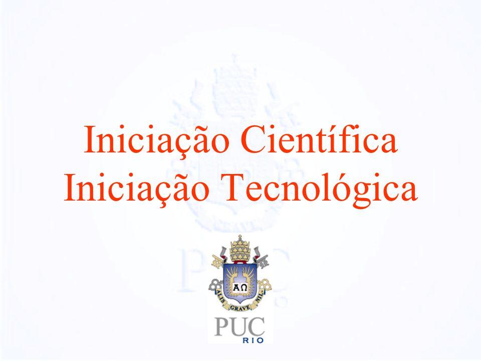 Iniciação Científica Iniciação Tecnológica