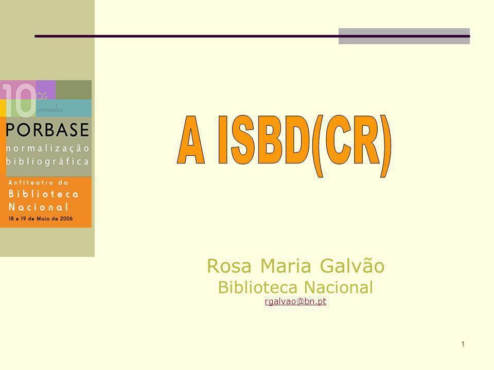 1 Rosa Maria Galvão Biblioteca Nacional rgalvao@bn.pt
