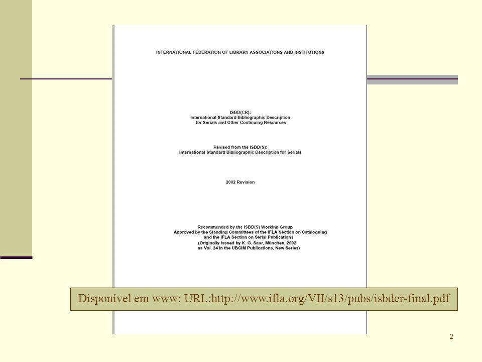 3 Sumário 1.Antecedentes 2. Da ISBD(S) à ISBD(CR) 3.