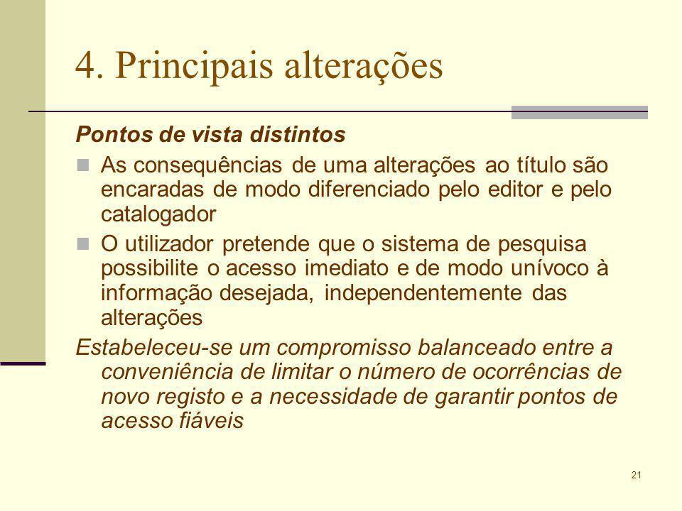 21 4. Principais alterações Pontos de vista distintos As consequências de uma alterações ao título são encaradas de modo diferenciado pelo editor e pe