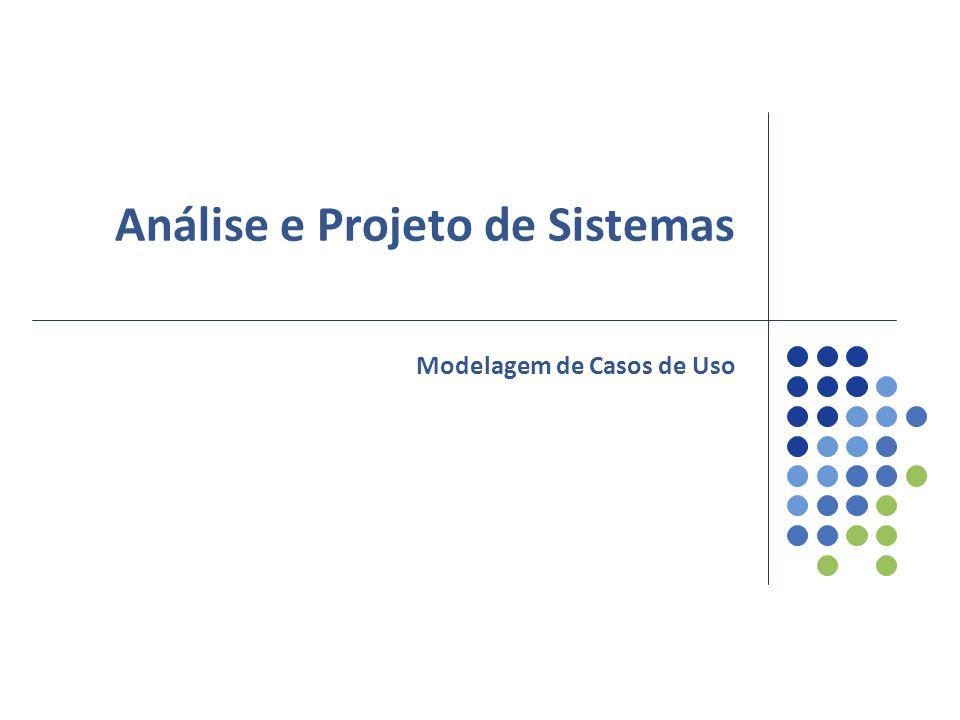 Análise e Projeto de Sistemas Modelagem de Casos de Uso