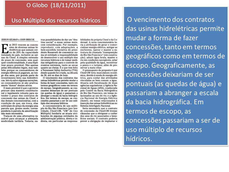 O vencimento dos contratos das usinas hidrelétricas permite mudar a forma de fazer concessões, tanto em termos geográficos como em termos de escopo.
