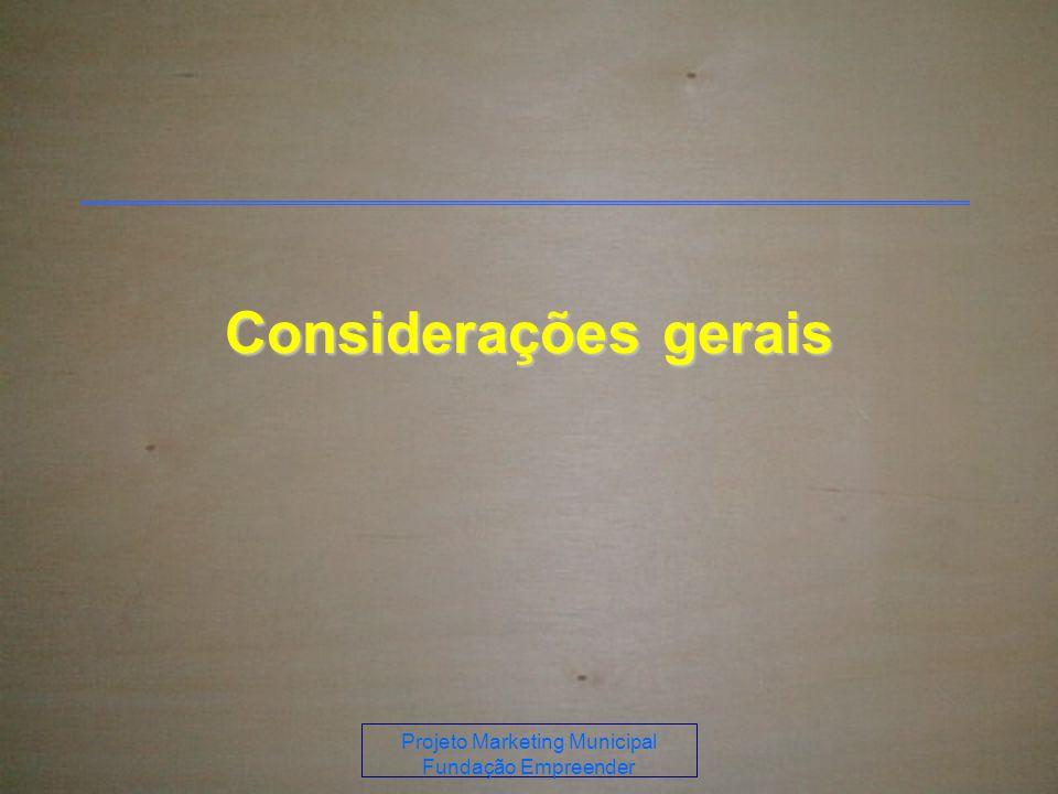 Projeto Marketing Municipal Fundação Empreender Considerações gerais