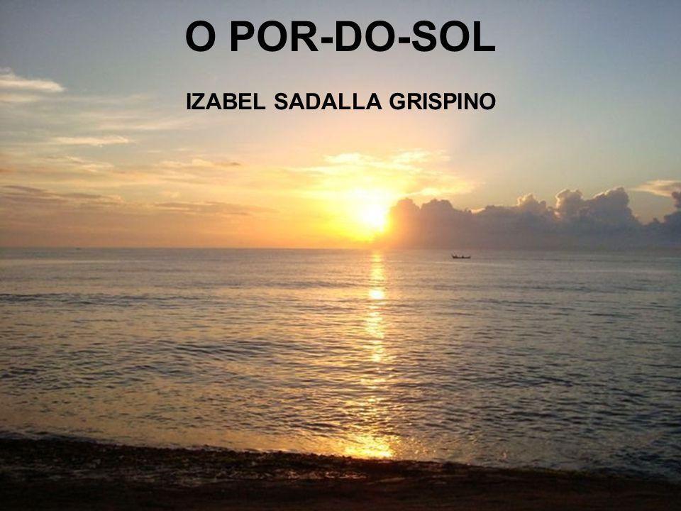 O POR-DO-SOL IZABEL SADALLA GRISPINO