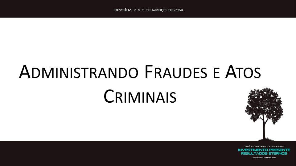 A DMINISTRANDO F RAUDES E A TOS C RIMINAIS